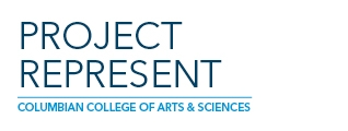 Project Represent | Columbian College of Arts & Sciences